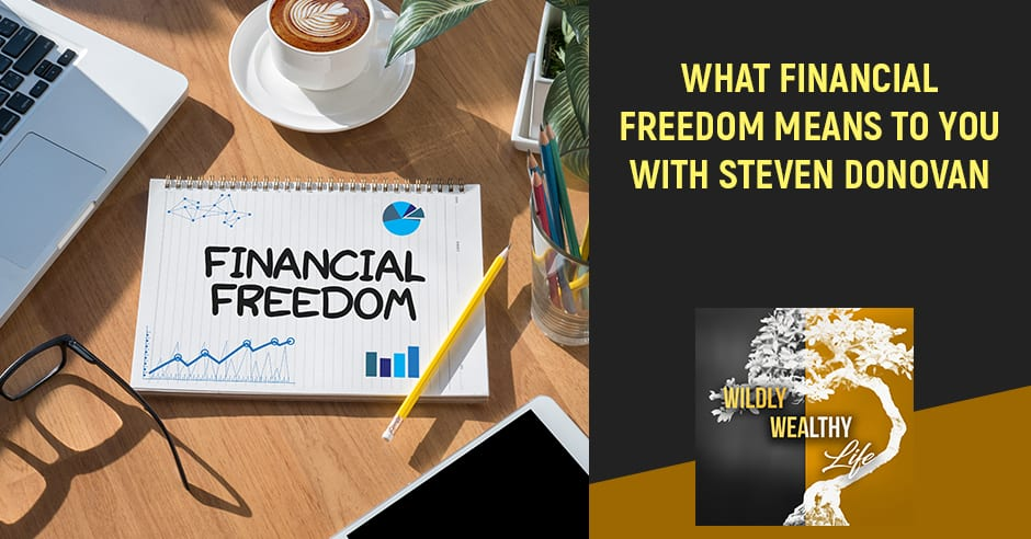 What Financial Freedom Means to you